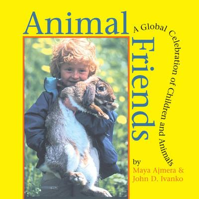 Animal Friends By Ajmera, Maya/ Ivanko, John D./ Shakti for Children (Organization)